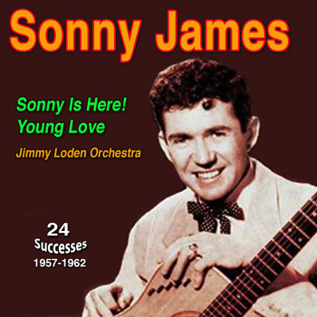 "Sonny James - Sonny James ""Southern Gentleman"" Sonny Is Here Young Love (1957-1962)"