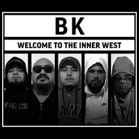BK - Welcome to the Innerwest (Explicit)