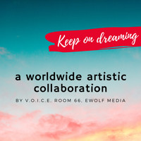 Voice - Keep on Dreaming (A Worldwide Artistic Collaboration)
