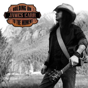 James Carr - Holding on to the Moment