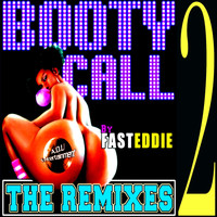 Fast Eddie - Booty Call (The Remixes 2)