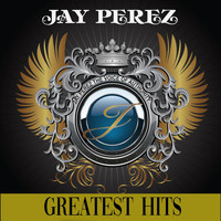 Jay Perez - Greatest Hits