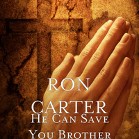 Ron Carter - He Can Save You Brother