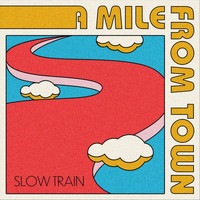 Slow Train - A Mile from Town