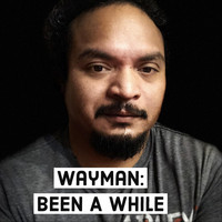 Wayman - Been a While