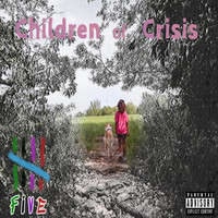 Five - Children of Crisis (Explicit)