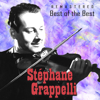 Stéphane Grappelli - Best of the Best (Remastered)