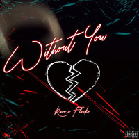 Raze - Without You (feat. Flvcko) (Explicit)