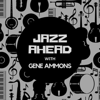 Gene Ammons - Jazz Ahead with Gene Ammons