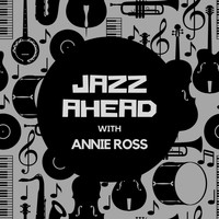Annie Ross - Jazz Ahead with Annie Ross