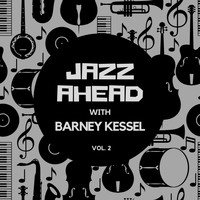 Barney Kessel - Jazz Ahead with Barney Kessel, Vol. 2