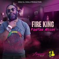 Fantan Mojah - Fire King (Explicit)