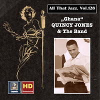 "Quincy Jones - All that Jazz, Vol. 128: Quincy Jones - ""Ghana"" (2020 Remaster)"