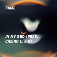 Fame - In My Bed
