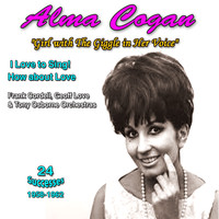 "Alma Cogan - Alma Cogan - ""Girl with the Giggle in Her Voice"" I Love to Sing How About Love (1958-1962) (I Love to Sing How About Love (1958-1962))"