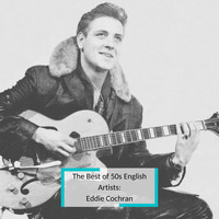 Eddie Cochran - The Best of 50s English Artists: Eddie Cochran