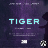 Jerome Isma-Ae & Alastor - Tiger (Remixed, Pt. 1)