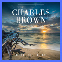 Charles Brown - Driftin' Blues