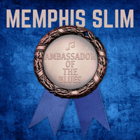 Memphis Slim - Ambassador of the Blues
