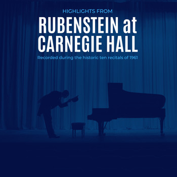 Artur Rubinstein - Highlights from Rubinstein at Carnegie Hall