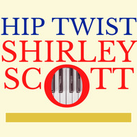 Shirley Scott - Hip Twist