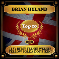 Brian Hyland - Itsy Bitsy Teenie Weenie Yellow Polka Dot Bikini (UK Chart Top 10 - No. 8)