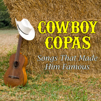 Cowboy Copas - Songs That Made Him Famous
