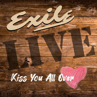Exile - Kiss You All Over (Live)