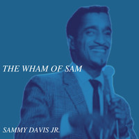Sammy Davis Jr. - The Wham of Sam
