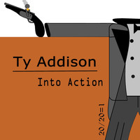 Ty Addison - Into Action