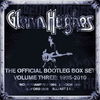 Glenn Hughes - The Official Bootleg Box Set, Vol. 3: 1995-2010 (Live [Explicit])