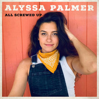 Alyssa Palmer - All Screwed Up