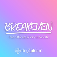 Sing2Piano - Breakeven (Piano Karaoke Version)