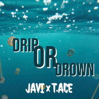 Javi - Drip or Drown (Explicit)