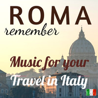Various Artists - Music for your Travel in Italy: Remeber Roma