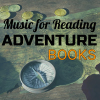 Various Artists - Music for Reading Books: Adventure