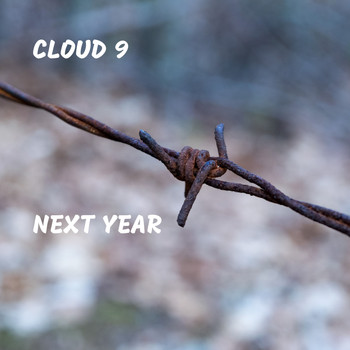 Cloud 9 - Next Year (Explicit)