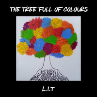 L.I.T - The Tree Full Of Colours