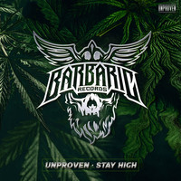 Unproven - Stay High (Explicit)