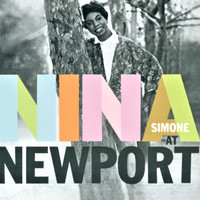 Nina Simone - Nina at Newport (60th Anniversary Edition) (Live)