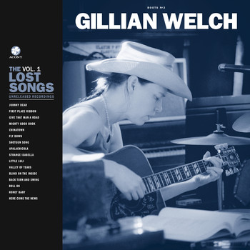 Gillian Welch - Boots No. 2: The Lost Songs, Vol. 1