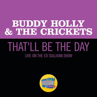 Buddy Holly & The Crickets - That'll Be The Day (Live On The Ed Sullivan Show, December 1, 1957)