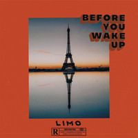 Limo - Before You Wake up (Explicit)