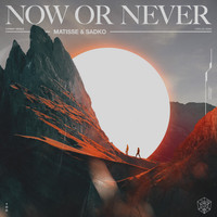 Matisse & Sadko - Now or Never