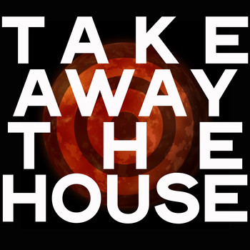 Various Artists - Take Away the House