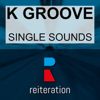 K Groove - Single Sounds