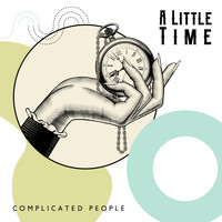 Complicated People - A Little Time