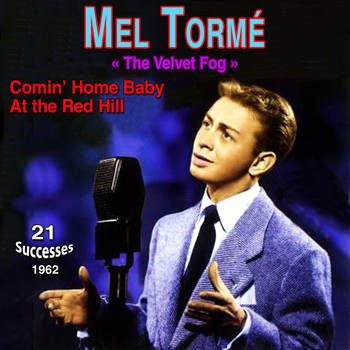 Mel Tormé - The Velvet Fog Comin' Home Baby! At the Red Hill
