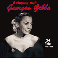 Georgia Gibbs - Swinging with Georgia Gibbs (1956-1958)
