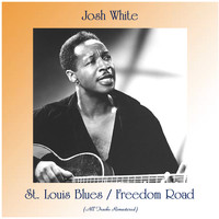 Josh White - St. Louis Blues / Freedom Road (Remastered 2020)